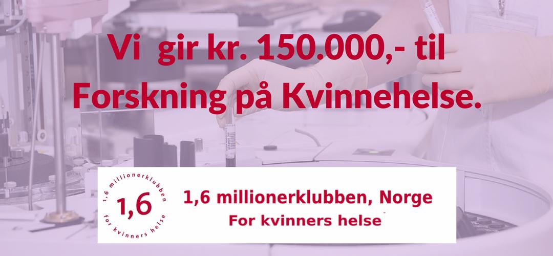 Vi gir kr 150.000,- til Forskning på Kvinnehelse