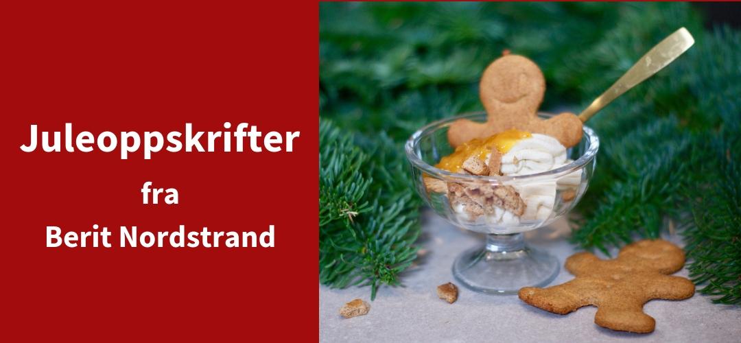 Juleoppskrifter fra Berit Nordstrand