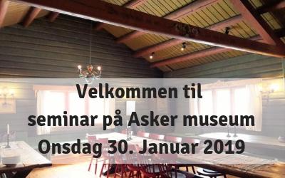Velkommen til Seminar på Asker museum – onsdag 30 januar 2019