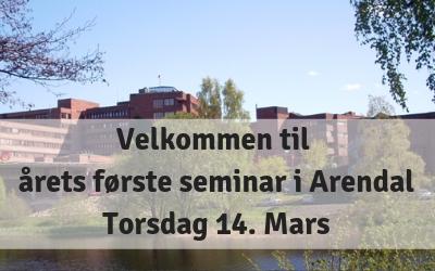 Velkommen til årets første seminar i Arendal – Torsdag14. Mars