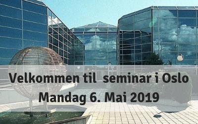 Velkommen til seminar i Oslo – Mandag 6 mai 2019