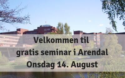 Gratis seminar i Arendal – 14 august