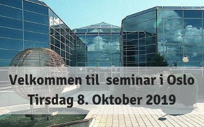 Velkommen til Seminar i Oslo – Tirsdag 8 oktober